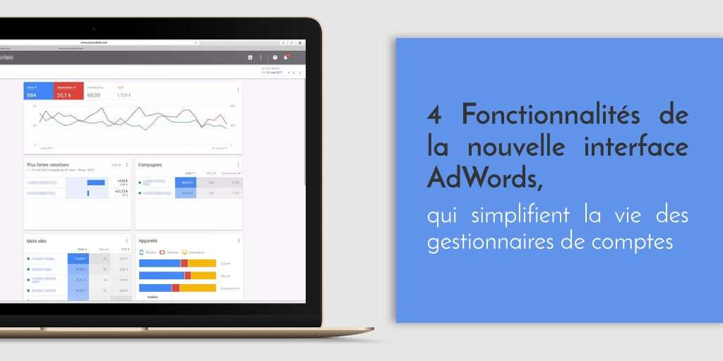 4 Fonctionnalités de la nouvelle interface AdWords, qui simplifient la vie des gestionnaires de comptes